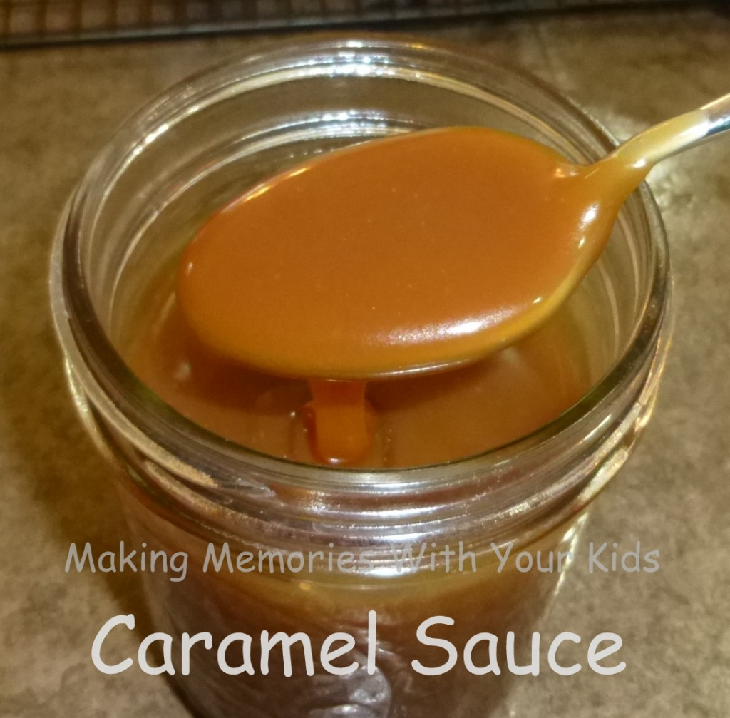 Caramel Sauce - Making Memories With Your Kids