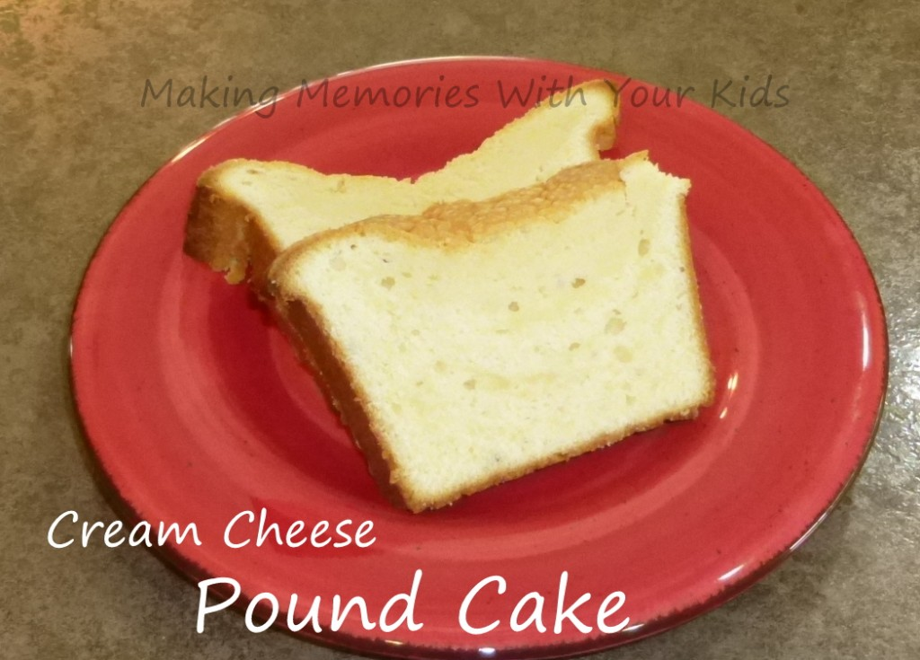 Cream Cheese Pound Cake - Making Memories With Your Kids