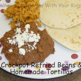 Crock Pot Refried Beans and Homemade Tortillas