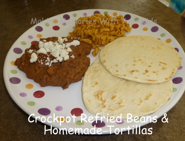 crockpot refried beans and homemade tortillas