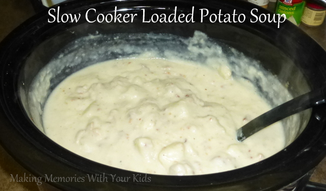 Slow Cooker Loaded Potato Soup {Crock Pot} - Making Memories With Your ...