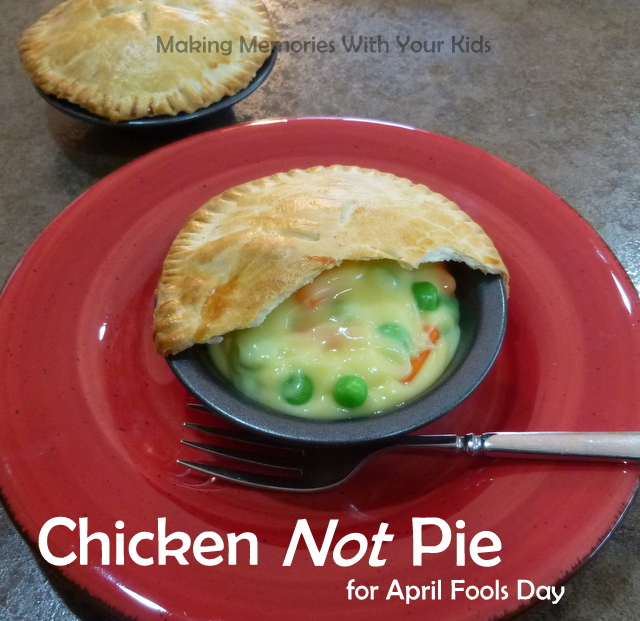 Chicken NOT Pie for April Fools Day - Fun Food for Kids