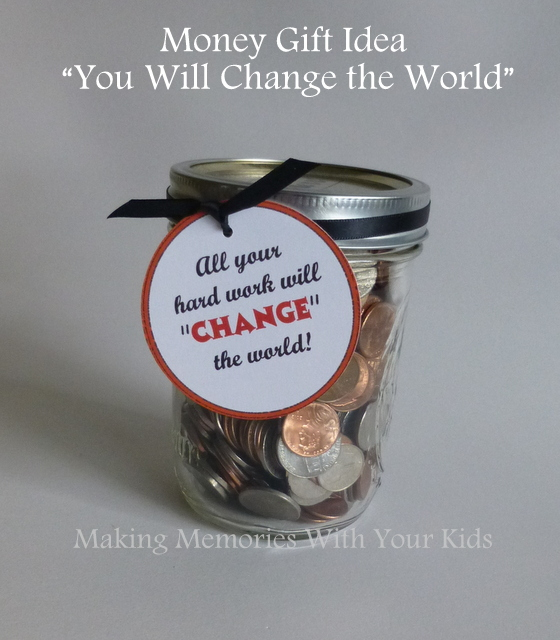 You'll Change the World - Money Gift Idea - Making Memories With ...