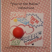 You're the Balm EOS Valentine Guft Idea with Free Printable