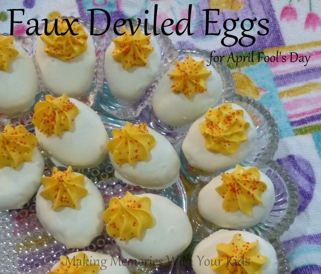 Faux Deviled Eggs for April Fool's Day - Fun Food for Kids