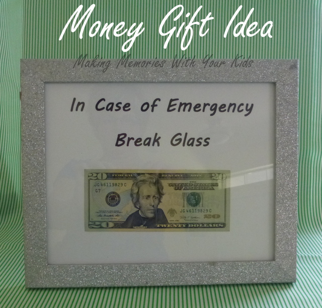 Money Gift Idea - Break Glass in Case of Emergency