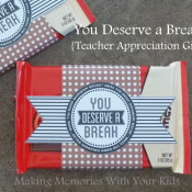 You Deserve A Break Teacher Appreciation Gift Idea with Free Printable